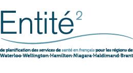 Entité de planification des services de santé en français pour les régions de Waterloo, Weloington, Hamilton, Niagara, Haldimand et Brant